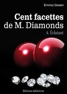 Couverture du livre : Cent facettes de M. Diamonds, Tome 4 : Éclatant