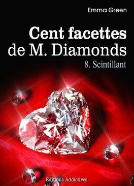 Couverture du livre : Cent facettes de M. Diamonds, Tome 8 : Scintillant