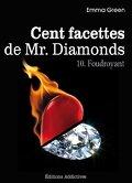 Cent facettes de M. Diamonds, Tome 10 : Foudroyant