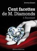 Cent facettes de M. Diamonds, Tome 5 : Rayonnant