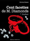Cent facettes de M. Diamonds, Tome 7 : Irradiant