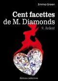 Cent facettes de M. Diamonds, Tome 9 : Ardent