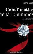 Cent facettes de M. Diamonds, Tome 1 : Lumineux