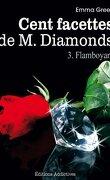 Cent facettes de M. Diamonds, Tome 3 : Flamboyant