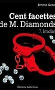 Cent facettes de M. Diamonds, Tome 7 : Irradiant