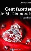 Cent facettes de M. Diamonds, Tome 8 : Scintillant