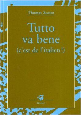 Couverture du livre : Tutto va bene (c'est de l'italien !)