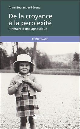 Couverture du livre : De la croyance à la perplexité, itinéraire d'une agnostique