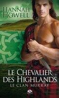 Le Clan Murray, Tome 2 : Le Chevalier des Highlands