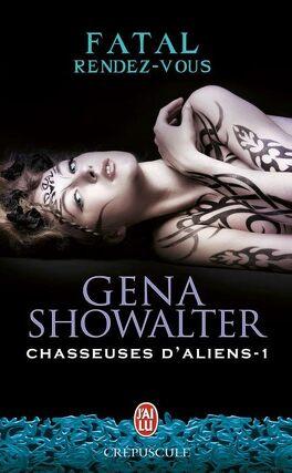 Couverture du livre : Chasseuse d'aliens, Tome 1 : Fatal rendez-vous