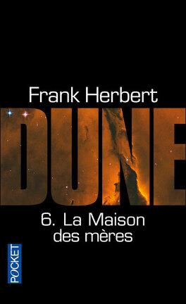 Couverture du livre : Le Cycle de Dune, Tome 6 : La Maison des mères