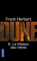 Le Cycle de Dune, Tome 6 : La Maison des mères