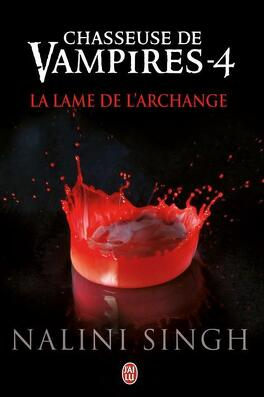 Couverture du livre : Chasseuse de vampires, Tome 4 : La Lame de l'archange