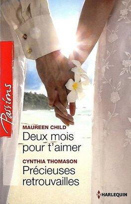 Couverture du livre : Deux mois pour t'aimer / Précieuses retrouvailles