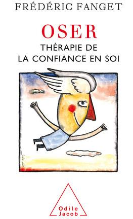 Couverture du livre : Oser : Thérapie de la confiance en soi