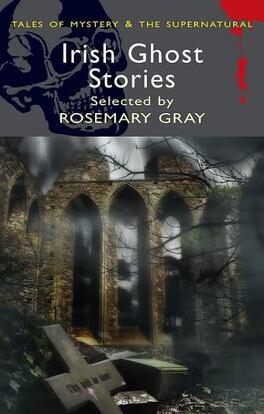 Couverture du livre : Irish Ghost Stories