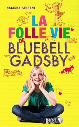 Couverture du livre : La folle vie de Bluebell Gadsby