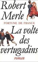 Fortune de France, tome 7 : La Volte des vertugadins