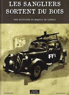 Couverture du livre : Les sangliers sortent du bois: Une histoire du maquis de Lorris