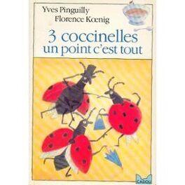 Couverture du livre : 3 Coccinelles, un point c'est tout