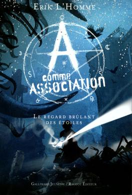 Couverture du livre : A Comme Association, Tome 8 : Le Regard Brûlant des Étoiles
