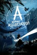 A Comme Association, Tome 8 : Le Regard Brûlant des Étoiles