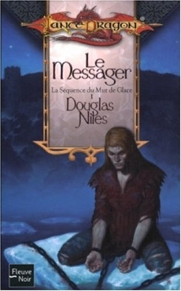 Couverture du livre : Lancedragon - La Séquence du Mur de Glace, Tome 1 : Le Messager