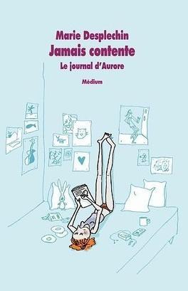 Couverture du livre : Le journal d'Aurore, tome 1 : Jamais contente