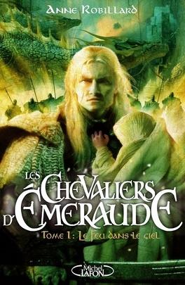 Couverture du livre : Les Chevaliers d'Émeraude, Tome 1 : Le Feu dans le ciel
