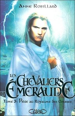 Couverture de Les Chevaliers d'Émeraude, tome 3 : Piège au Royaume des Ombres