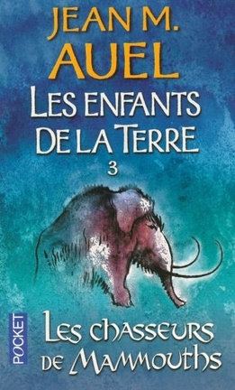 Couverture du livre : Les enfants de la terre, Tome 3 : Les chasseurs de mammouths
