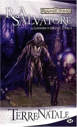 Couverture du livre : Les Royaumes oubliés - La Légende de Drizzt, tome 1 : Terre natale