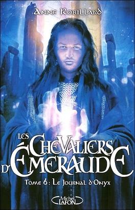 Couverture du livre : Les Chevaliers d'Émeraude, Tome 6 : Le Journal d'Onyx