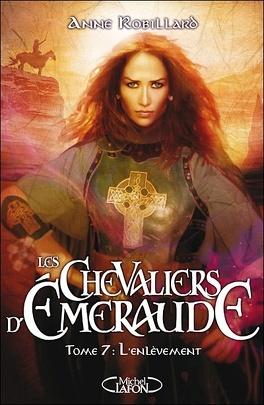 Couverture du livre : Les Chevaliers d'Émeraude, Tome 7 : L'Enlèvement