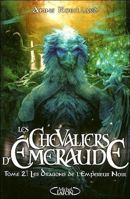 Couverture du livre : Les Chevaliers d'Émeraude, Tome 2 : Les Dragons de l'Empereur Noir