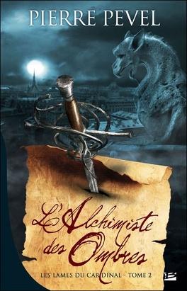 Couverture du livre : Les Lames du cardinal, Tome 2 : L'Alchimiste des ombres