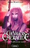 Les Chevaliers d'Émeraude, tome 4 : La Princesse rebelle