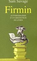 Firmin - Autobiographie d'un grignoteur de livres