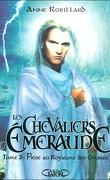 Les Chevaliers d'Émeraude, Tome 3 : Piège au Royaume des Ombres