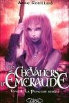 couverture Les Chevaliers d'Émeraude, Tome 4 : La Princesse rebelle