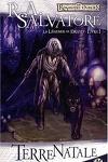 couverture Les Royaumes oubliés - La Légende de Drizzt, tome 1 : Terre natale