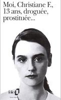 Moi, Christiane F., 13 ans, droguée, prostituée...