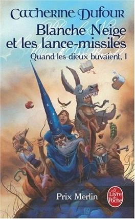 Couverture du livre : Quand les Dieux Buvaient, Intégrale 1 : Blanche-Neige et les lance-missiles