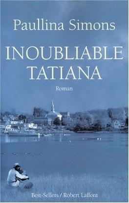 Couverture du livre : Tatiana, Tome 3 : Inoubliable Tatiana