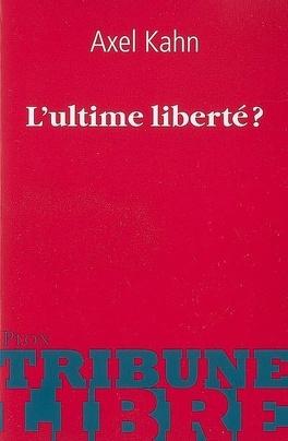 Couverture du livre : L'ultime liberté ?