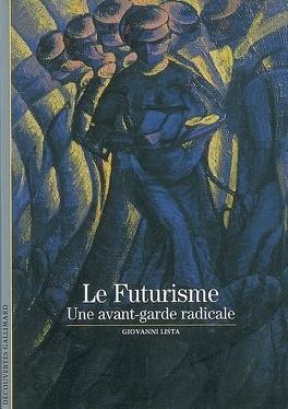 Couverture du livre : Le futurisme : une avant-garde radicale