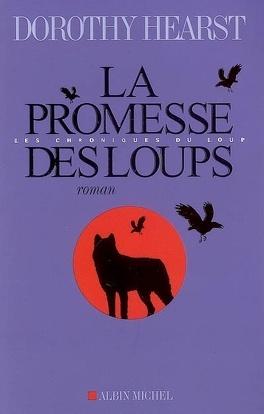 Couverture du livre : Les Chroniques du Loup, Tome 1 : La Promesse des loups