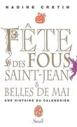 Fête des fous, Saint-Jean et belles de mai : une histoire du calendrier