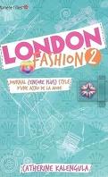 London Fashion, Tome 2 : Journal (encore plus) stylé d'une accro de la mode