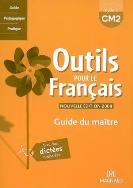 Outils Pour Le Francais Cm2 Cycle 3 Guide Du Maitre